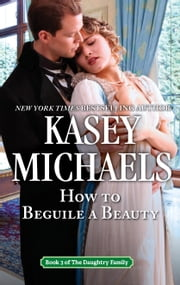 How To Beguile a Beauty ebook by Kasey Michaels