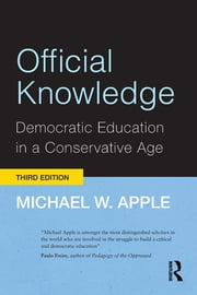 Official Knowledge - Democratic Education in a Conservative Age ebook by Michael W. Apple