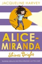 Alice-Miranda Shines Bright ebook by Jacqueline Harvey