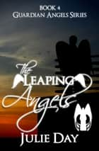 The Leaping Angels ebook by Julie Day