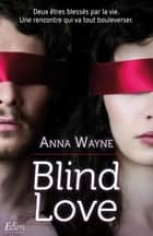 Blind love ebook by Anna Wayne