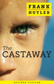 The Castaway: A Novella ebook by Frank Huyler