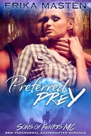 Preferred Prey - Bite of the Moon - Sons of Fenris MC BBW Paranormal Shapeshifter Romance, #1 ebook by Erika Masten