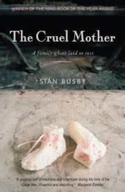 The Cruel Mother - A family ghost laid to rest ebook by Sian Busby