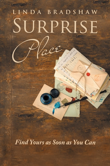 Surprise Place - Find Yours as Soon as You Can ebook by Linda Bradshaw
