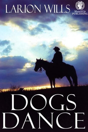 Dogs Dance ebook by Larion Wills