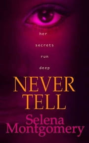 Never Tell ebook by Selena Montgomery