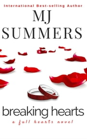Breaking Hearts - Full Hearts Series, #4 ebook by MJ Summers