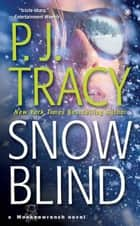 Snow Blind ebook by P. J. Tracy
