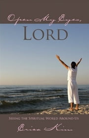Open My Eyes Lord ebook by Erica Kim