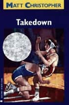 Takedown ebook by Matt Christopher