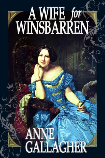 A Wife for Winsbarren ebook by Anne Gallagher