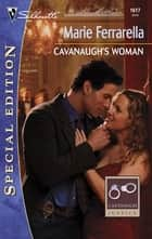 Cavanaugh's Woman ebook by Marie Ferrarella