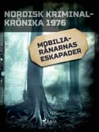 Mobilia-rånarnas eskapader ebook by