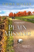 Plain Missing ebook by Emma Miller