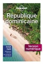 République dominicaine - 3ed ebook by