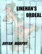 Linehan's Ordeal ebook by Bryan Murphy