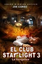 El Club Starlight - La Venganza ebook by Joe Corso