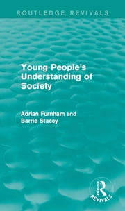 Young People's Understanding of Society ebook by Adrian Furnham