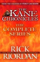 The Kane Chronicles: The Complete Series (Books 1, 2, 3) ebook by Rick Riordan