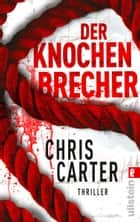 Der Knochenbrecher ebook by Chris Carter, Sybille Uplegger