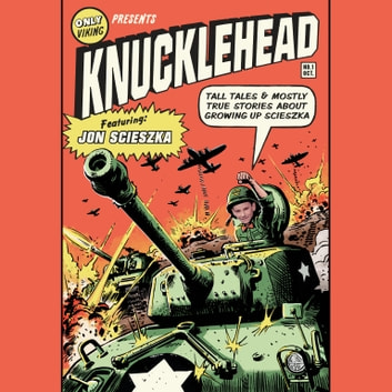 Knucklehead - Tall Tales and Almost True Stories of Growing up Scieszka audiobook by Jon Scieszka