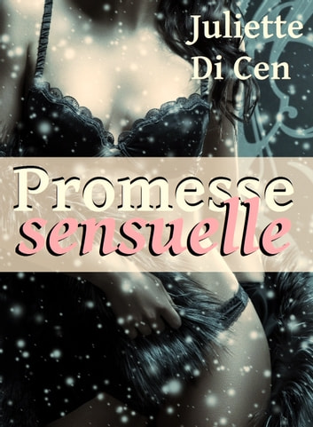Promesse sensuelle ebook by Juliette Di Cen