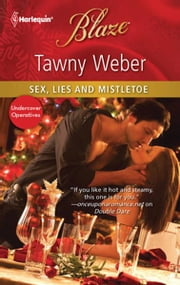 Sex, Lies and Mistletoe ebook by Tawny Weber