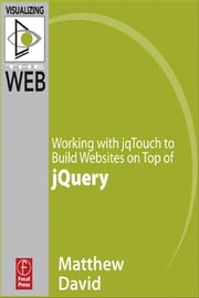 Working with jqTouch to Build Websites on Top of jQuery ebook by Matthew David