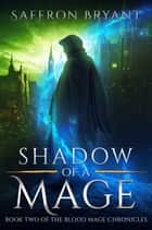 Shadow of a Mage ebook by Saffron Bryant, S.J. Bryant