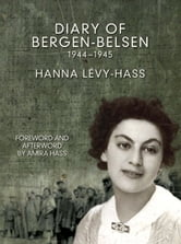 Diary of Bergen-Belsen - 1944-1945 ebook by Hanna Levy-Hass