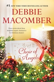 Choir of Angels - Shirley, Goodness and Mercy\Those Christmas Angels\Where Angels Go ebook by Debbie Macomber