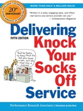 Delivering Knock Your Socks Off Service ebook by PERFORMANCE RESEARCH ASSOCIATES