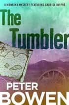 The Tumbler ebook by Peter Bowen