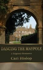 Dancing the Maypole ebook by Cari Hislop