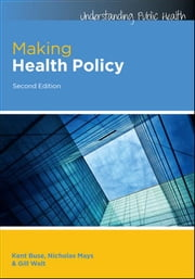 Making Health Policy ebook by Kent Buse,Nicholas Mays,Gill Walt