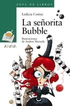 La señorita Bubble ebook by Ledicia Costas, Andrés Meixide, Ledicia Costas