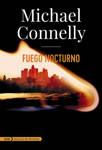 Fuego nocturno (AdN) ebook by Michael Connelly