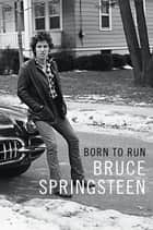 Born to Run ebook by Bruce Springsteen