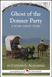 The indifferent stars above the harrowing saga of the donner the ghost of the donner party a scary 15 minute ghost story ebook by fandeluxe Epub