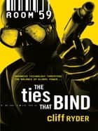 The Ties That Bind ebook by Cliff Ryder