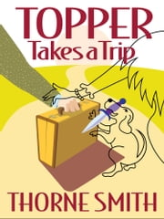 Topper Taks A Trip ebook by Thorne Smith