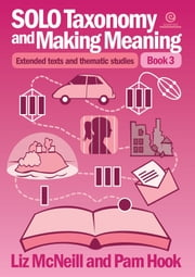 SOLO Taxonomy and Making Meaning Book 3 ebook by Liz McNeill,Pam Hook