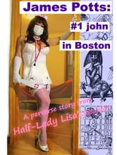 James Potts: #1 john in Boston ebook by Half-Lady, Lisa