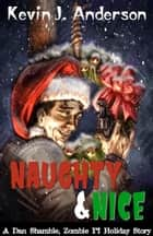 Naughty and Nice ebook by Kevin J. Anderson