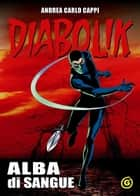 Diabolik - Alba di sangue ebook by Andrea Carlo Cappi