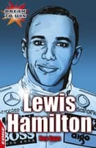 Lewis Hamilton - EDGE - Dream to Win ebook by Roy Apps, Chris King