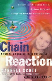 Chain Reaction - A Call to Compassionate Revolution ebook by Steve Rabey,Darrell Scott