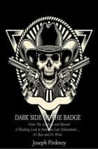 Dark Side of the Badge ebook by Joseph Pinkney