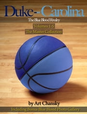 Duke - Carolina - Volumes 1-5 The Blue Blood Rivalry, The Master Collection ebook by Art Chansky